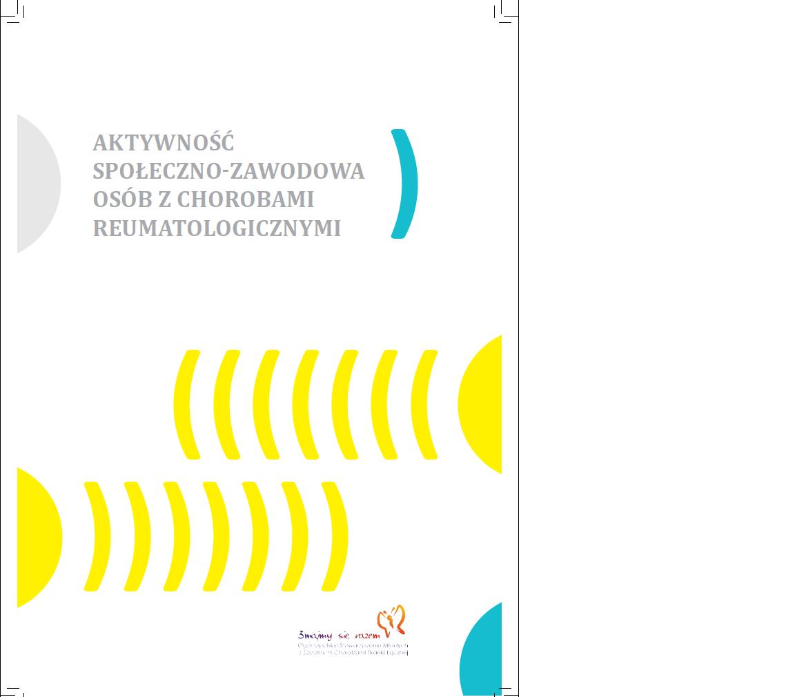 Raport Aktywność społeczno-zawodowa osób z chorobami reumatologicznymi